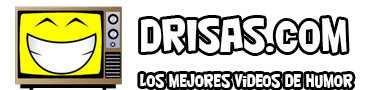 Drisas.com - Los mejores Videos de Humor