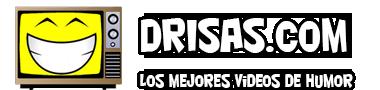 Drisas.com - Los mejores Videos de Humor